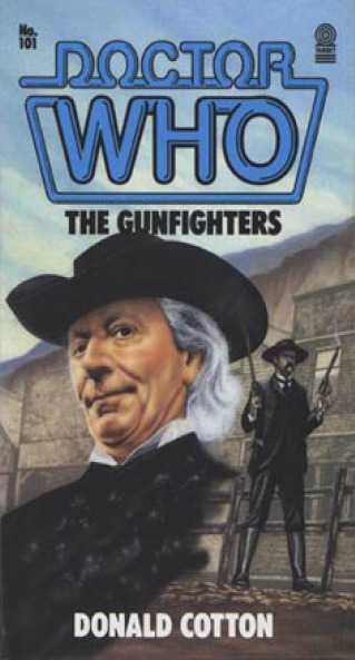 "doctorwho:  Doctor Who: The Gunfighters The first time the Doctor visited the ""Wild West"" was in the 1966 serial 'The Gunfighters' doctorwhofiles:  Portada de la novelización de The Gunfighters por Donald Cotton (1985)   Well my original theory for the new Doctor Who episodes have been thrown out the door. Mainly because it already happened lol.XD"