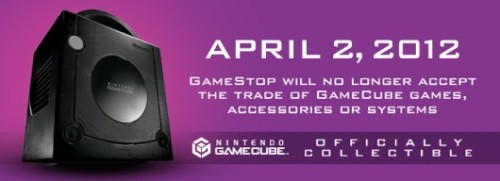 videogamenostalgia:  GameStop Ending Gamecube Trade-Ins April 2 Starting April 2, GameStop will cease any trade-ins involving Nintendo Gamecube content. So if you got any Gamecube games you want to get rid of, now's your chance. (via: Joystiq, Geekologie)   NUUUUUUuuuuuUu