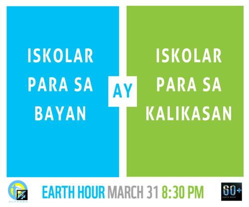 IT'S EARTH HOUR 2012! Join the global movement this Saturday, March 31, from 8:30-9:30PM.DARE THE WORLD TO SAVE THE PLANET.Dahil ang Iskolar para sa Bayan, Iskolar din para sa Kalikasan.