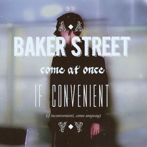 Baker Street. Come at once if convenient.    You can vote for the shirt on Qwertee if you like the design. :)
