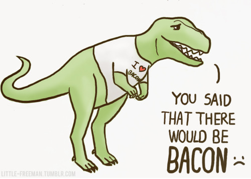 little-freeman:  The disappointed, bacon-loving dinosaur.