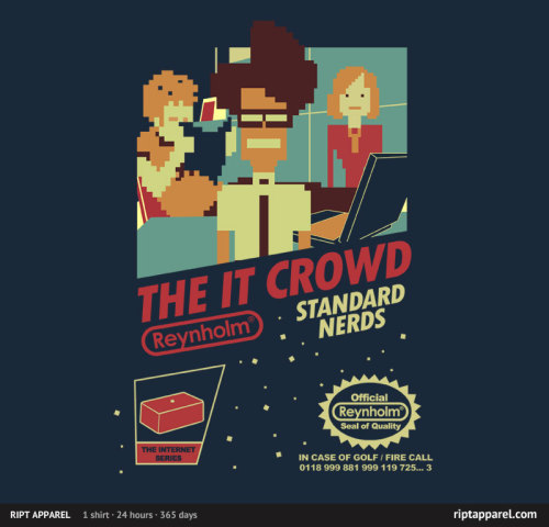 sweet IT-crowd print today on RiPTapparel.comby Tom Trager