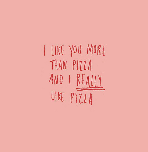oceansz:  holasoylore:  I love pizza.  eh it is debatable