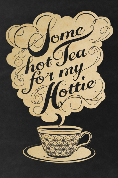 91collective:  Some Hot Tea For My Hottie by Laura Graves