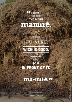"I mean, when you consider the other choices, ""manure"" is actually pretty refreshing."