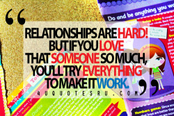 mcquotes28:  Quotes: Relationships are hard! But if you love that someone so much, you'll try everything to make it work. Visit http://4uquotesru.com/ for more quotes you need to know.