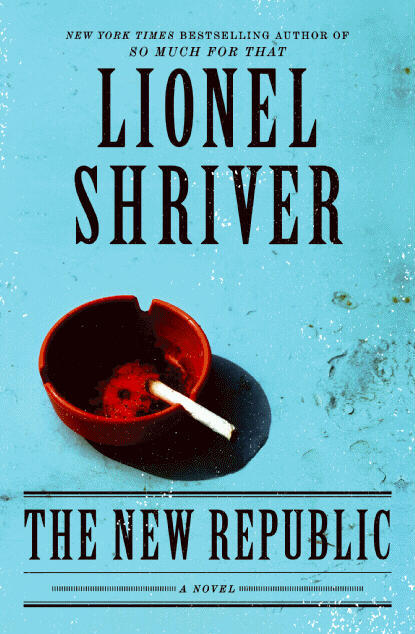 inkwellmanagement:  On sale today! Lionel Shriver's The New Republic from @HarperCollins