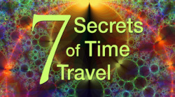 Seven Secrets of Time Travel by Von Braschler