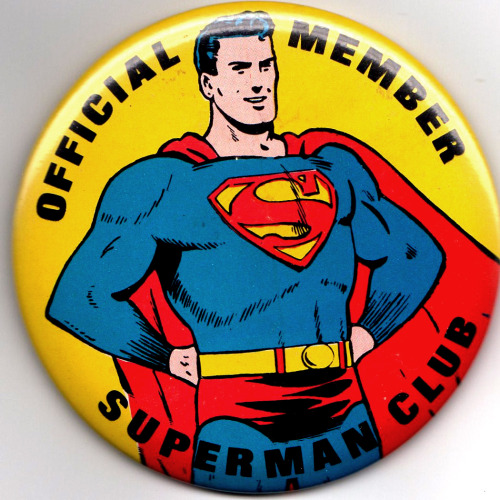 Onwards and Upwards Official Member Superman Club button circa 1966 :: via Jimmy Tyler