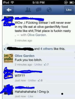 Olive Garden: Fuck you too bitch.