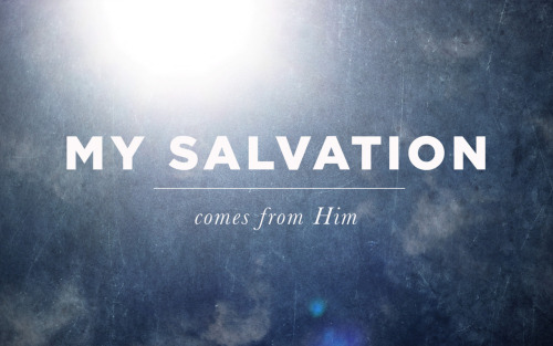 godsfingerprints:  138/365 My salvation