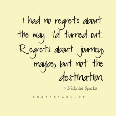 No Regrets! Enjoy, Smile and be Happy…