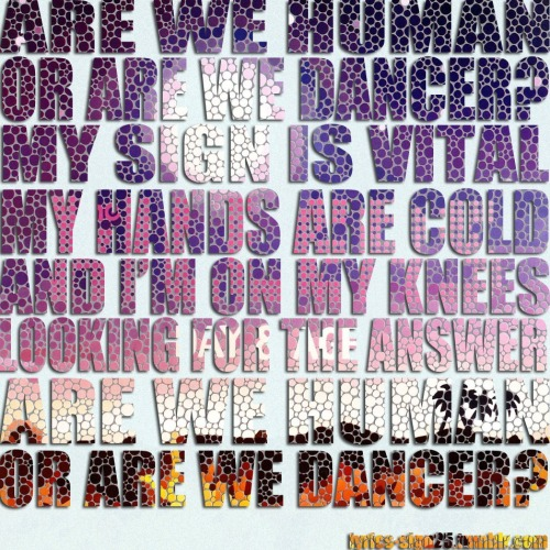 Are We Human Or Are We Dancer?