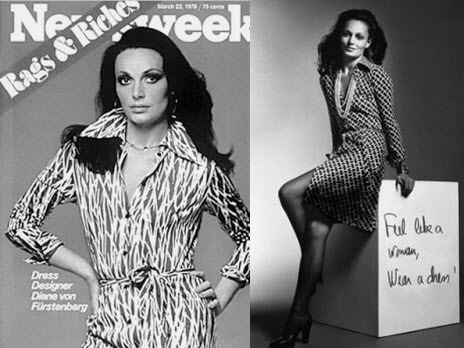 feel like a woman, wear a dress!  Diane von Furstenberg