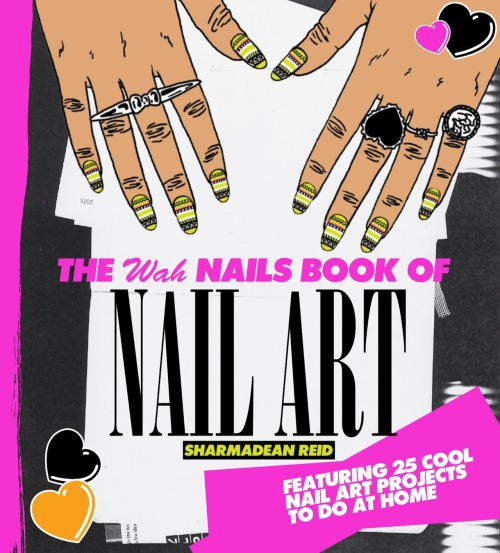 wgsn:  Add this to your reading list. Filled with nail tips, tricks and inspirations, Sharmadean Reid, founder of hip London salon WAH Nails in Dalston, has written a new book titled The WAH Nails Book of Nail Art.  It's out next week!