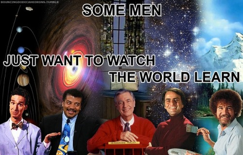 uproxx:  Some men just want to watch the world…