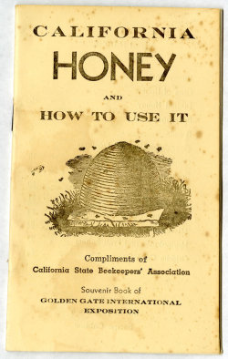 ucsdspecialcollections:  California honey and how to use it / compliments of the California State Beekeepers' Association, 1939