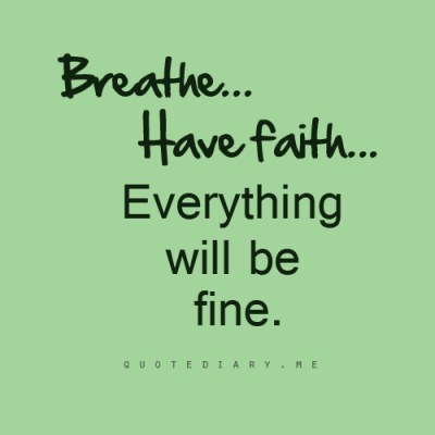 Everything will be fine…