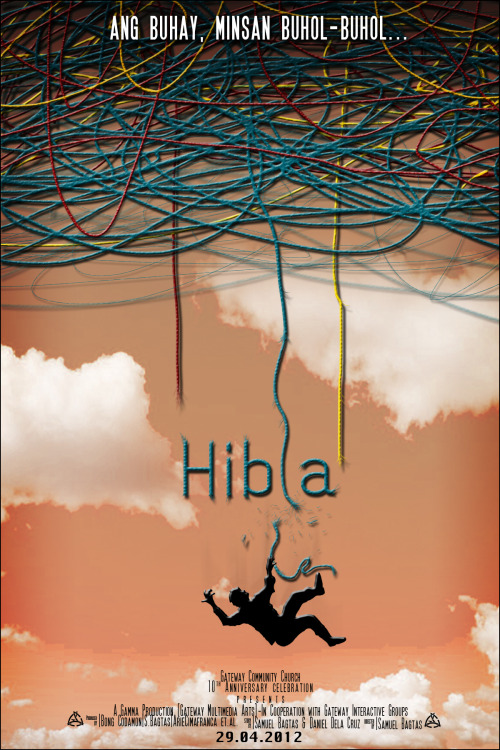 """Hibla"" [translated: 'thread'] top tagline: ""ang buhay, minsan buhol-buhol"" [trans. : 'Life. It gets tangled sometimes.]   next month's production for Gateway Community Church's 10th anniv!spearheaded by Gamma [gateway multimedia arts] and the youth! see you there!"