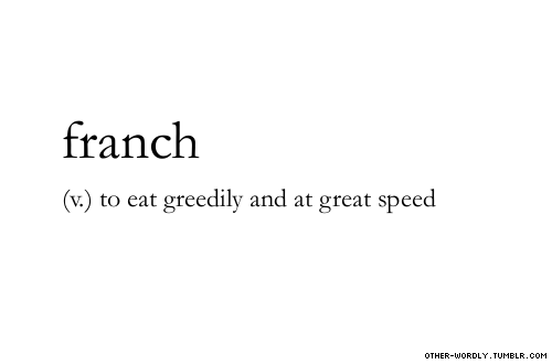 pronunciation |  \franch\submitted by |  Sometimes It's Stupidity [alienpornz] submit words | here