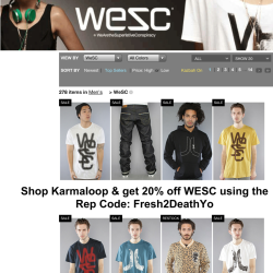 MEN! Shop @WESC @Karmaloop & get 20% off today using Rep Code: Fresh2DeathYo