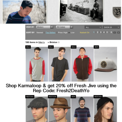 MEN! Shop Fresh Jive at Karmaloop.com & get 20% off today using Rep Code: Fresh2DeathYo