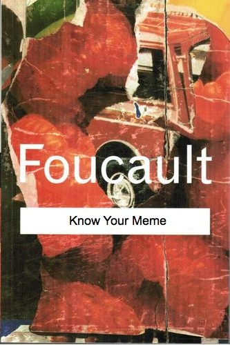 lol hmm thats interesting betterbooktitles:  Michel Foucault: The Archaeology of Knowledge Reader Submission: Title and Redesign by @Snoddy