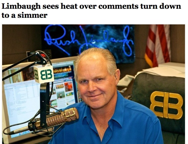 "shortformblog:  The activist campaign against Rush Limbaugh is starting to lose steam, The Washington Post reports. A month after Limbaugh's comments on Georgetown Law student Sandra Fluke put the talk-radio icon on notice, the longtime figure is even starting to get some of his advertisers back. ""I think certainly the pressure has been reduced,"" noted Angelo Carusone, who has led an anti-Rush campaign for Media Matters for America. ""To a certain extent, that's okay and acceptable … Obviously, the intensity is gone, but the engagement remains high."" Do you think Rush will eventually shake off the controversy? Or will he go the way of Glenn Beck, who never really recovered from his advertiser exodus?  Hope that mofo never recovers. Can't believe some advertisers are coming back."