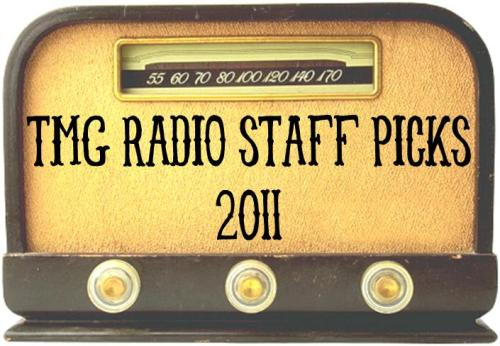 TMG Radio Staff Picks of 2011 have been released over on the Radio Girl blog! Check out the artists and their music at the following links:TMG Radio Staff Picks - RockTMG Radio Staff Picks - Alternative RockTMG Radio Staff Picks - Folk/Indie/PopTMG Radio Staff Picks - Christian RockTMG Radio Staff Picks - CCM/WorshipTMG Radio Staff Picks - Urban/GospelTMG Radio Staff Picks - Hip Hop/Rap/GospelTMG Radio Staff Picks - Christian CountryTMG Radio Staff Picks - CountryTMG Radio Staff Picks - World/Jazz/Classical TMG Radio Staff Picks - Music Videos (New*)