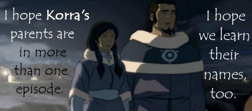 "avatar-confessions:  ""I hope Korra's parents are in more than one episode. I hope we learn their names, too.""  Tonraq and Senna"