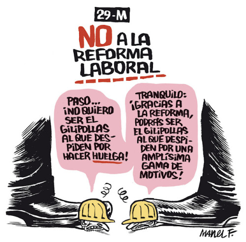 cinefilo:  #29M NO Reforma Laboral por Manel Fontdevila