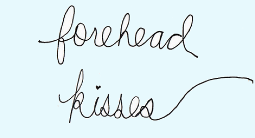 mzsandralove:  I LOOoOooVe forehead kisses, especially the unexpected ones.. :D