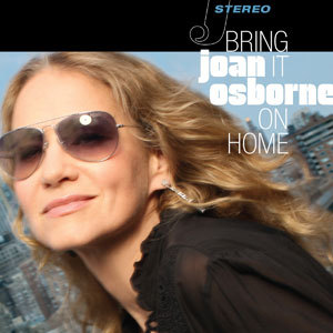 JOAN OSBORNE'S BRING IT ON HOME DRAWS RAVES FROM CRITICS AND MUSICIANS
