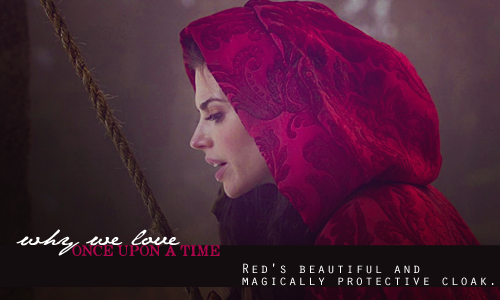 Red's beautiful and magically protective cloak.