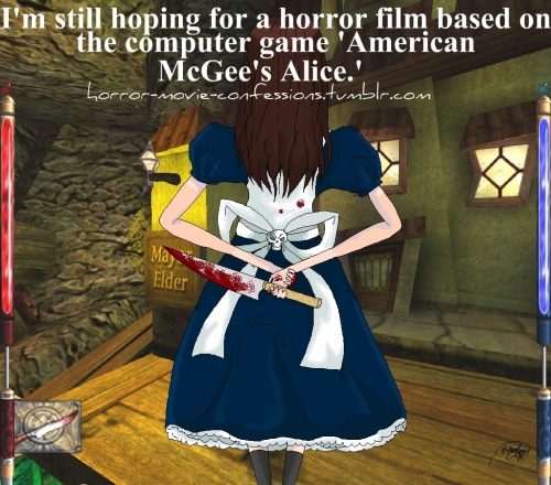 """I'm still hoping for a horror film based on the computer game 'American McGee's Alice'"""