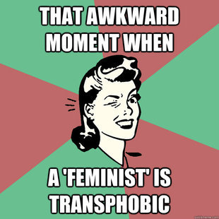 "Everyday! I think we'll know real change is happening when anti-trans ""feminists"" start feeling more awkward about their own cis privilege and cissexist prejudices."