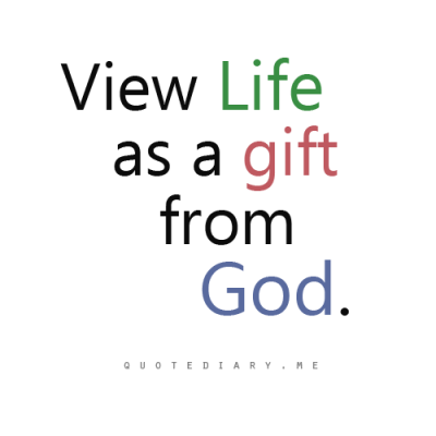 Life is indeed a precious gift from God…
