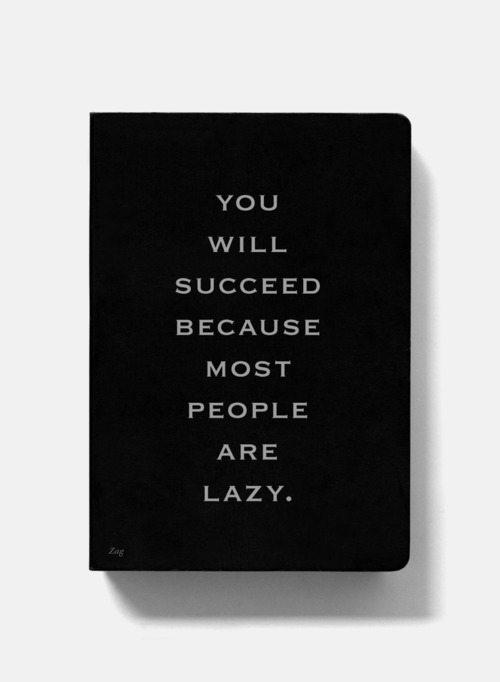 ahorton92:  (via You will succeed because most people are lazy – cover | Murray Mitchell)