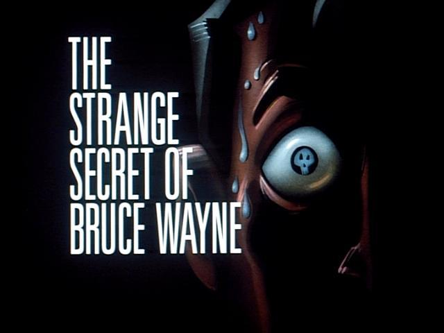 nocontxt:  Batman the Animated SeriesEpisode 037: The Strange Secret of Bruce WayneVillain: Hugo Strange, The Joker, Two-Face and the Penguin After a prominent judge is injured during a struggle with some thugs demanding money from her in exchange for a strange tape, Bruce Wayne decides to take a trip to Yucca Springs, a resort where the judge had vacationed, and consult Dr. Hugo Strange, a psychiatrist. Bruce soon learns that Strange has invented a machine that extracts people's darkest secrets from their minds and transfers them to videotape—and now Strange has proof of Bruce's secret identity as Batman and plans to auction it to three of Gotham's prominent crime bosses.