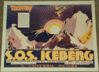 "S.O.S. ICEBERG (1933) - Filmed in both an English and German version, this is for the US release which had Tay Garnett co-directing with Dr. Arnold Fanck. The last major ""mountain movie"" (even though it's set in Greenland ice fields) from Dr. Fanck before he got in trouble with Joeseph Goebbels. This would also be star Leni Riefenstahl's last film with Fanck before she was off to bigger things in the Reich."