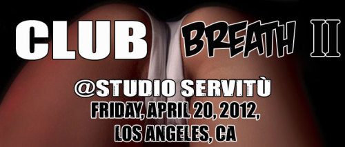 You are invited to join us @ClubBreath II on Friday, April 20, 2012! The last event was FAR better than we anticipated. The ladies were HOT AS HELL, and there was just the right number of people to keep the party cozy, friendly, relaxed and intimate. The girls loved every minute of it and the guys were in heaven with this 5 star buffet of drop dead gorgeous women and uninhibited smothering fun! So we're doing it again! We'd love to have you join us! We already have some spectacular women who want to participate.DATE:Friday, April 20, 2012 JUST 3 WEEKS TO GO.. SPACE LIMITED!CLICK HERE FOR MORE INFO AND REGISTRATION  __________________ Club Breath™ Experience of the feel, the scent, the power of a woman's flesh!www.clubbreath.comClubBreath@gmail.com