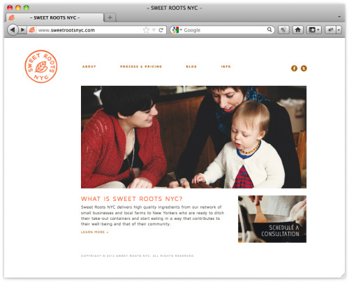 I just launched a website for a client this week for her new business, Sweet Roots NYC…a customized menu planning and grocery delivery service, offering the highest quality produce and goods, incredible recipes and portioned ingredients. It's an empowering resource for people who are in key transition moments…newly married, pregnant or returning to work with young children at home. If you live in New York and want to live healthier and make delicious home-cooked meals, visit the site to learn more! See this project and more of my design work here.