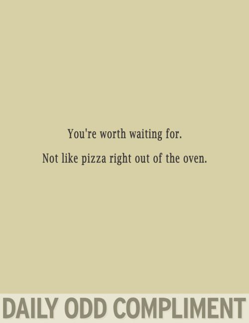 """Pizza Wait"""