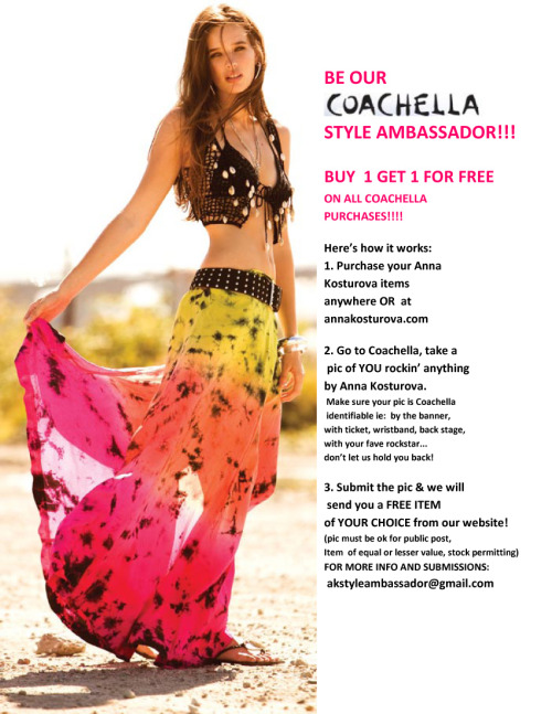 annakosturova:  Be our COACHELLA STYLE AMBASSADOR and receive a free item of your choice!!! See above for details!!!