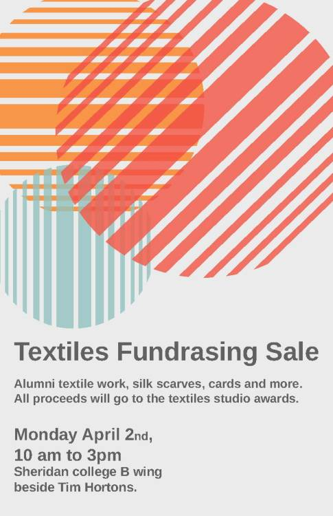 Textiles Fundraising Sale Sheridan College, B wing Monday April 2nd  from 10 am to 3 pm  last textile sale of the semester all proceeds will go to the textile studio awards