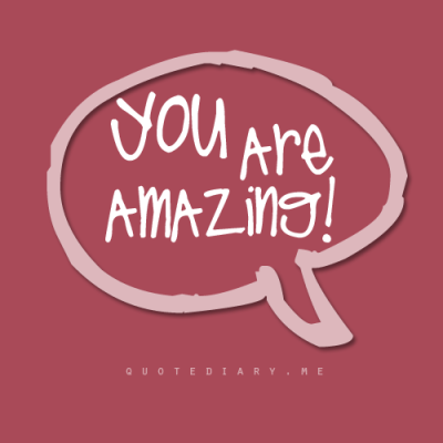 You are simply amazing!