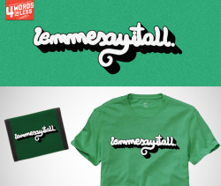 Lemmesayitall. Give it a high five and dollar @Threadless.