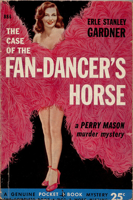 pulppassion:  It all begins with the fan-dancer's costume — what there is of it.. 'The Case Of The FAN-DANCER'S HORSE' — by Erle Stanley Gardner