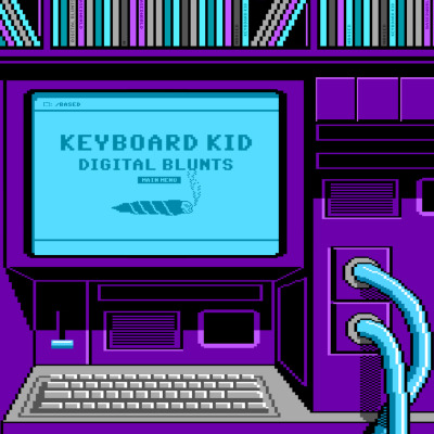 #KEYBOARDKID206 #DIGITALBLUNTS #COMINGSOON #BASEDWORLD #BASED  art by israel acosta