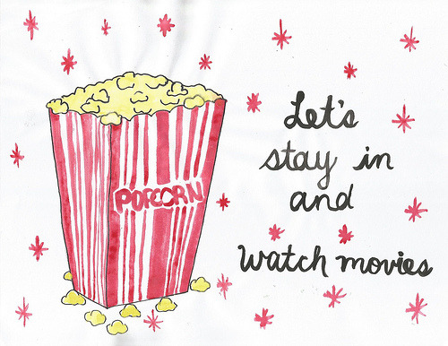 glitterbubbles:   Let's stay in and watch movies  theewhitetiger:  want